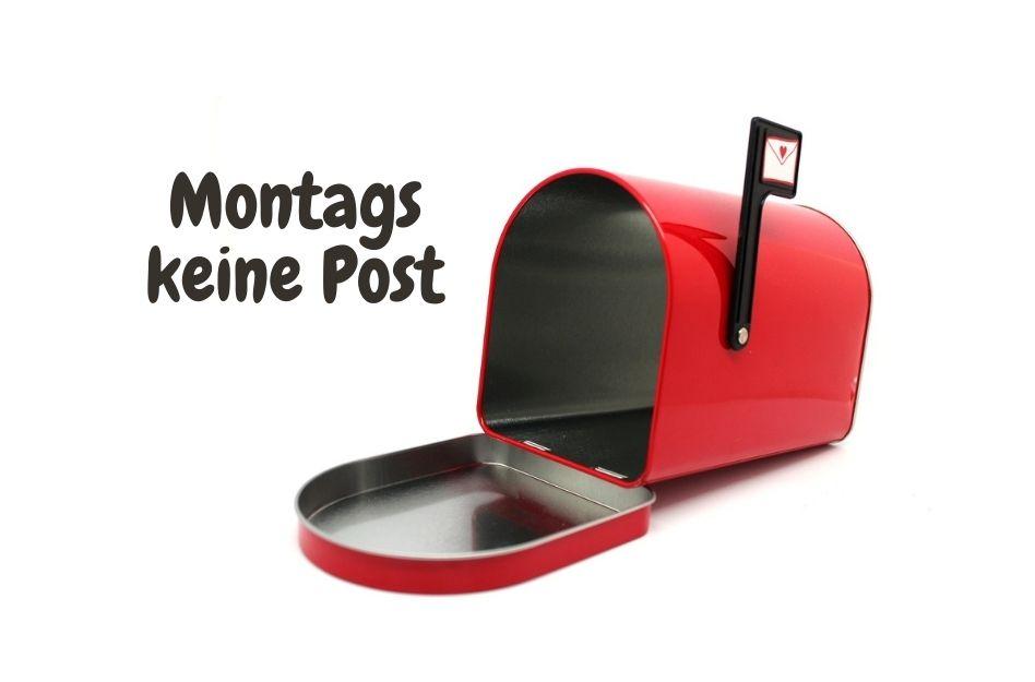 Montags keine Post
